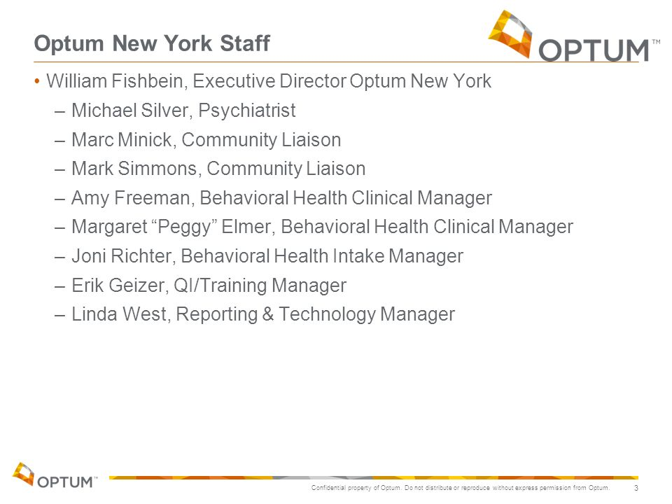 Optum New York Staff William Fishbein, Executive Director Optum New York. Michael Silver, Psychiatrist.