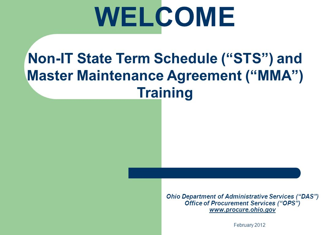 WELCOME Non-IT State Term Schedule ( STS ) and Master Maintenance Agreement ( MMA ) Training.