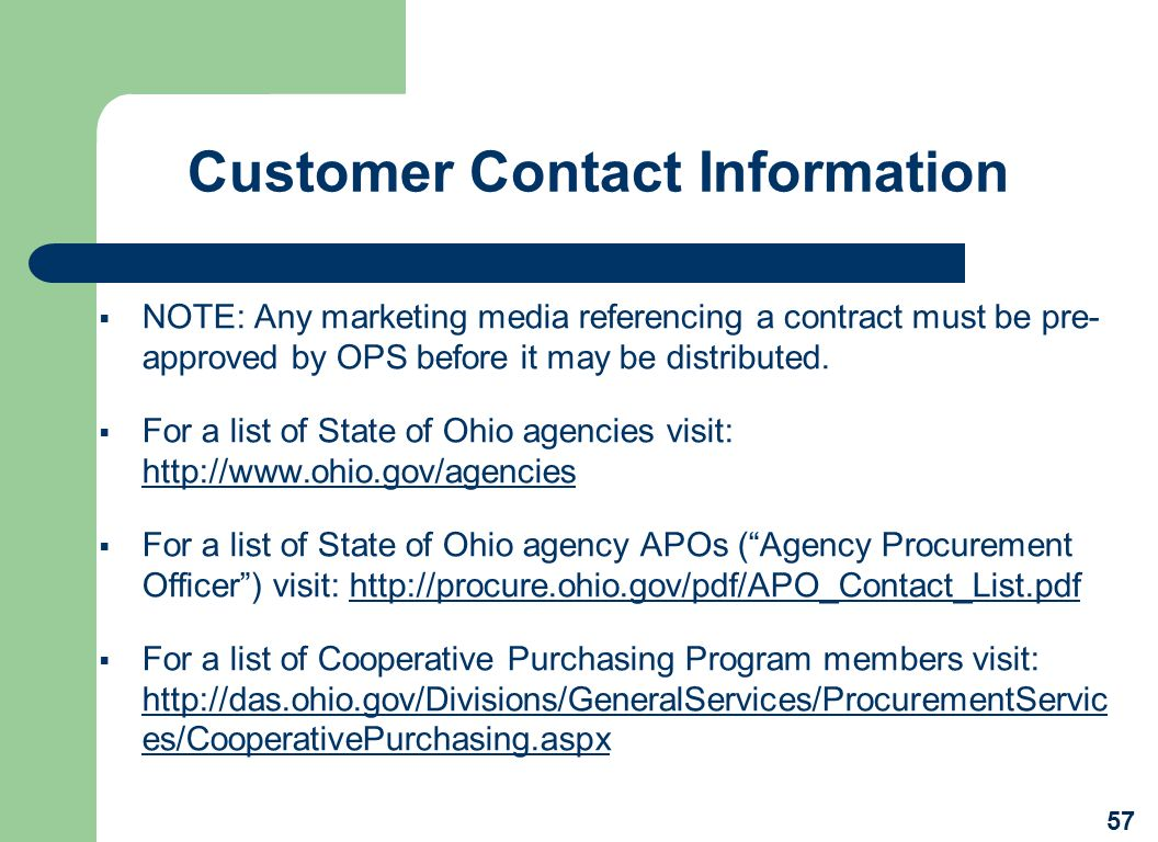 Customer Contact Information NOTE: Any marketing media referencing a contract must be pre-approved by OPS before it may be distributed.