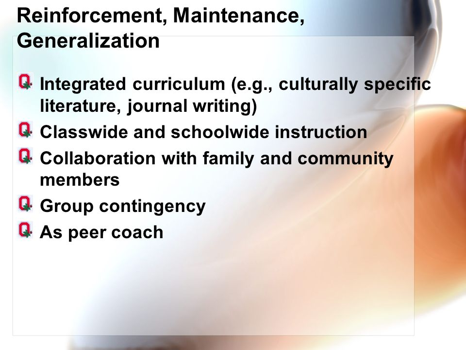 Reinforcement, Maintenance, Generalization