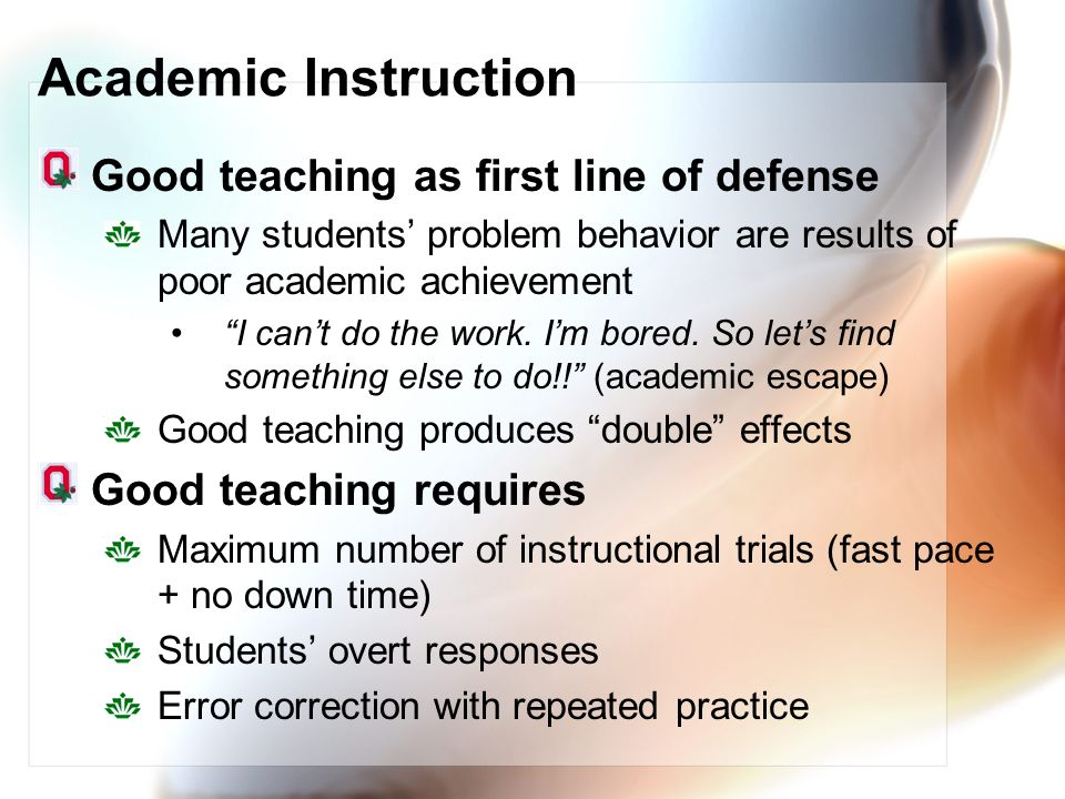 Academic Instruction Good teaching as first line of defense