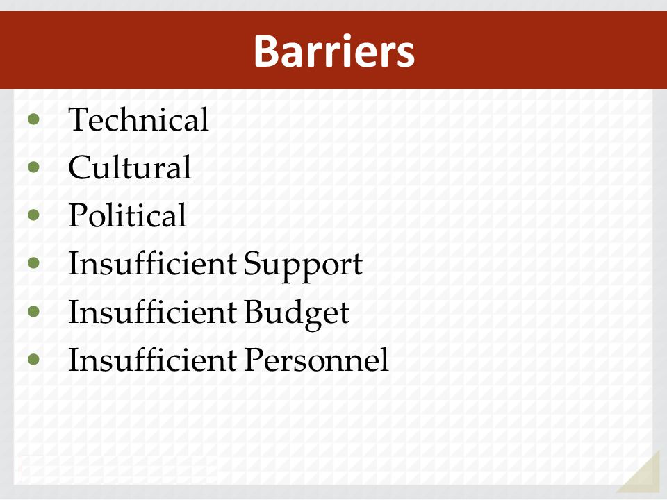 Barriers Technical Cultural Political Insufficient Support