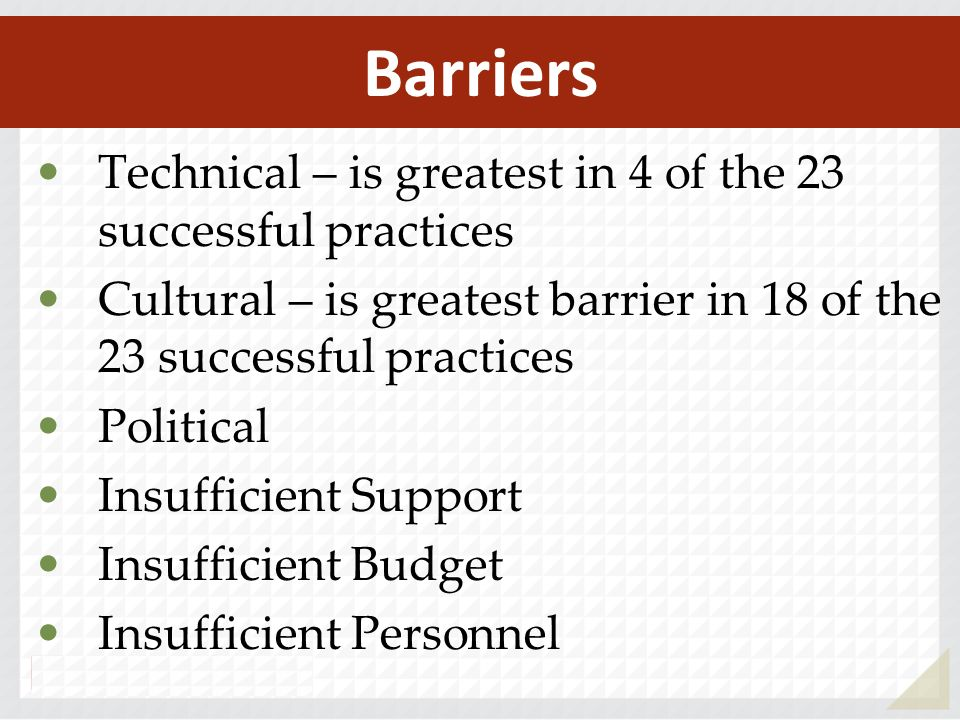 Barriers Technical – is greatest in 4 of the 23 successful practices