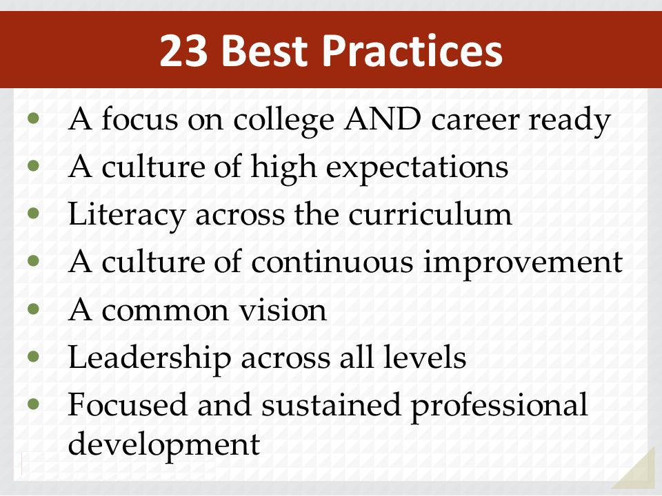 23 Best Practices A focus on college AND career ready