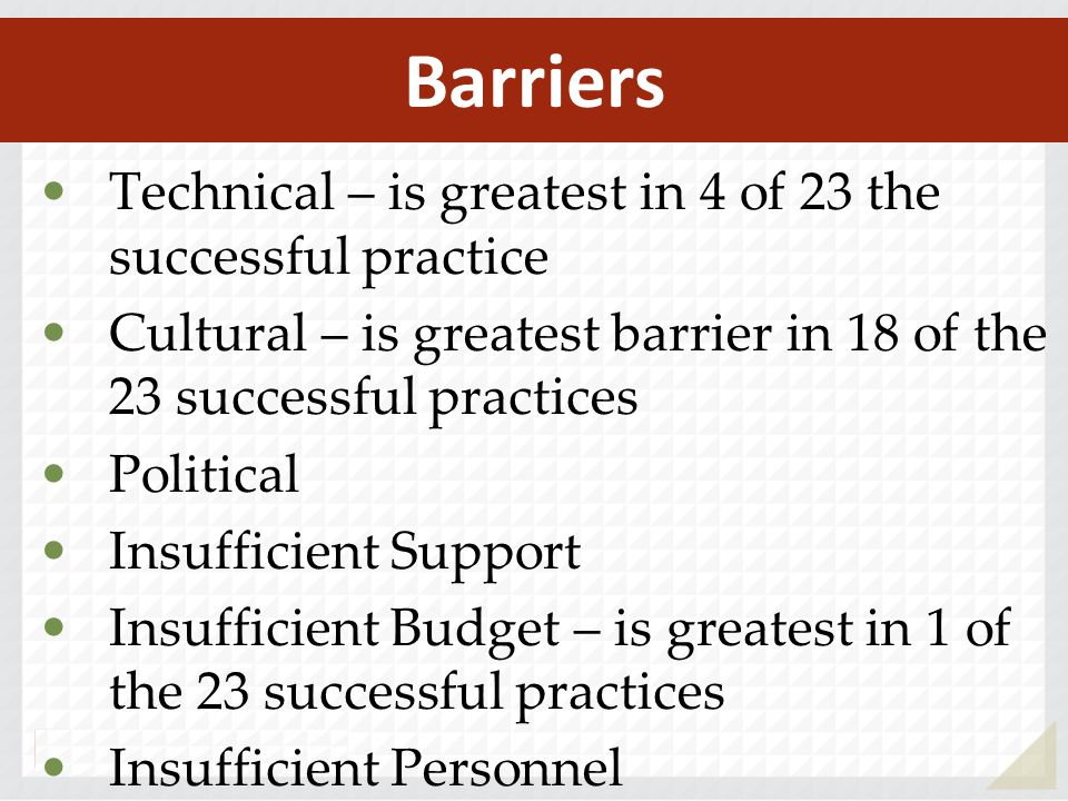 Barriers Technical – is greatest in 4 of 23 the successful practice