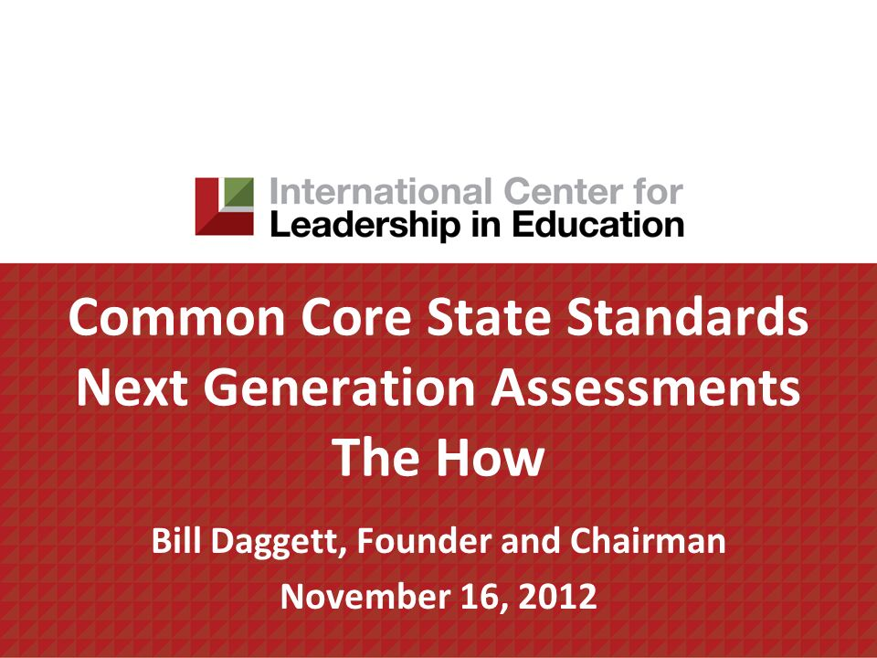Common Core State Standards Next Generation Assessments The How