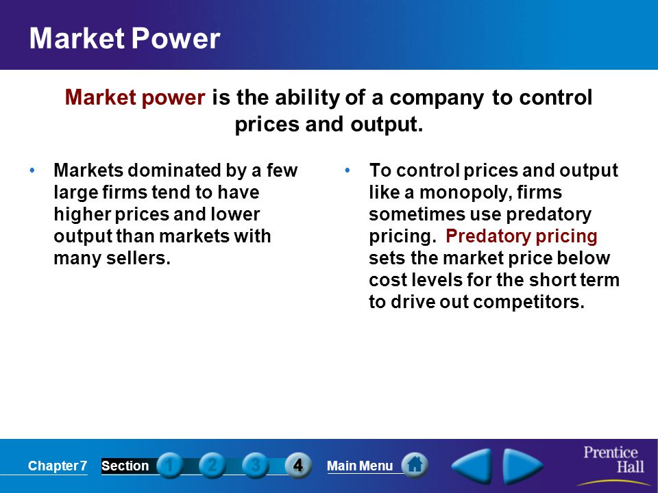 Market power is the ability of a company to control prices and output.