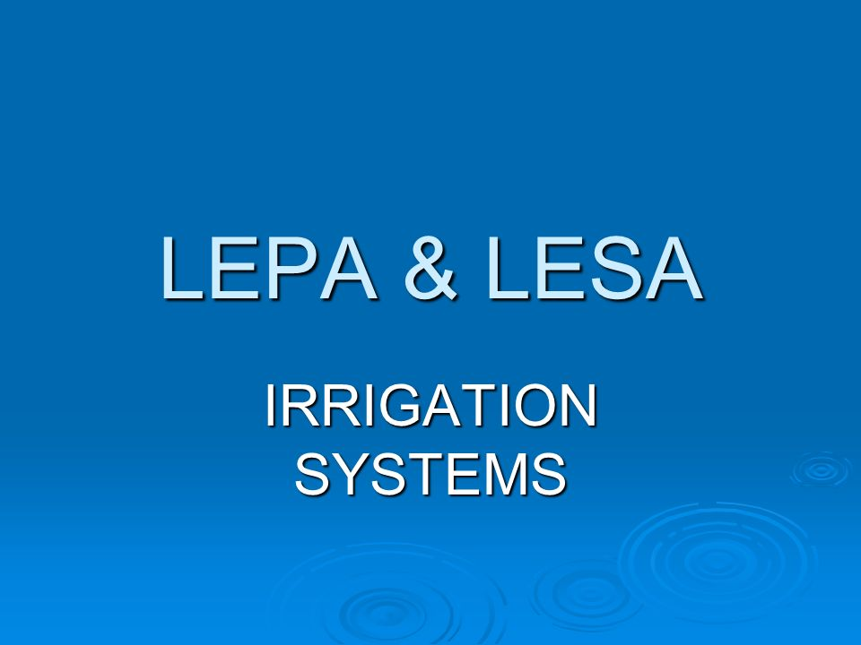 LEPA & LESA IRRIGATION SYSTEMS