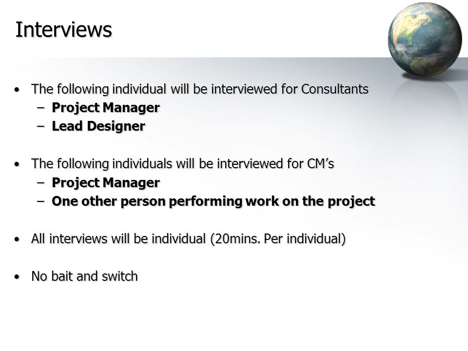 Interviews The following individual will be interviewed for Consultants. Project Manager. Lead Designer.