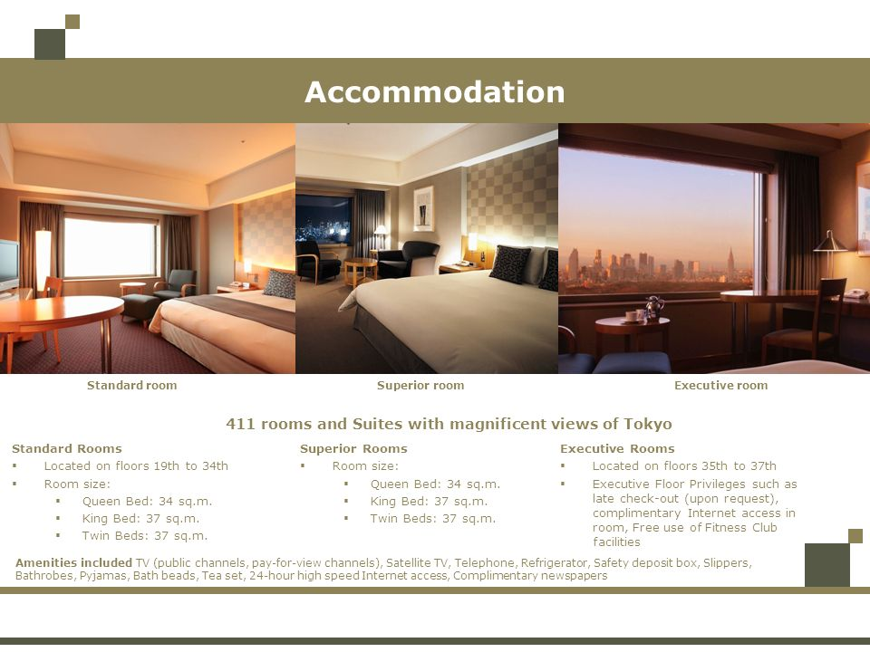 Accommodation 411 rooms and Suites with magnificent views of Tokyo
