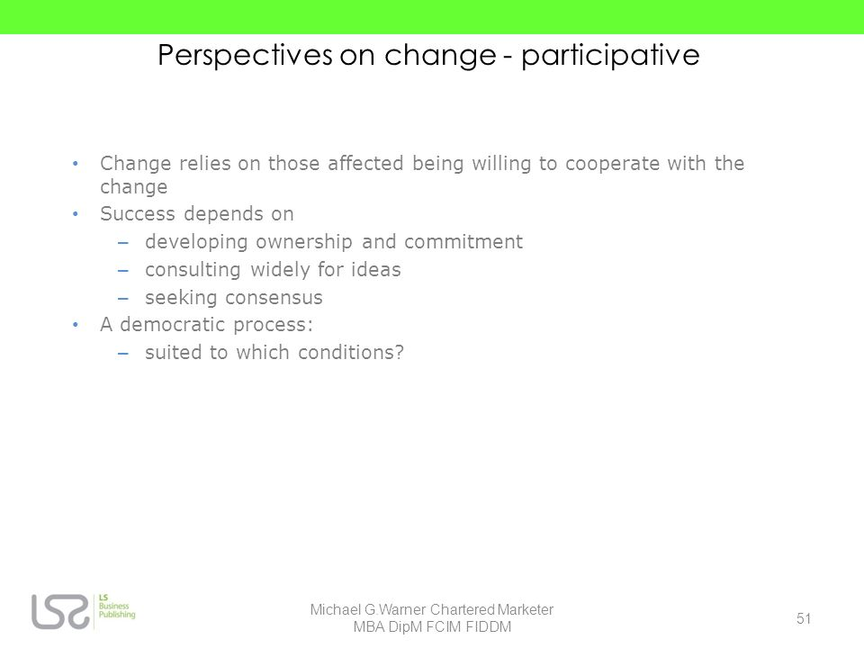 Perspectives on change - participative
