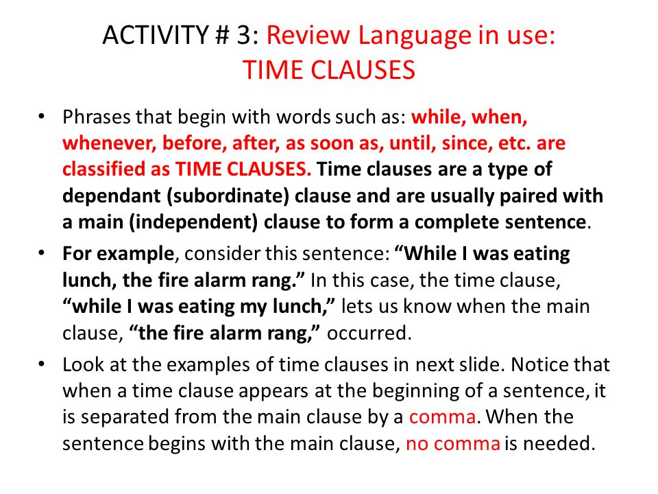 ACTIVITY # 3: Review Language in use: TIME CLAUSES