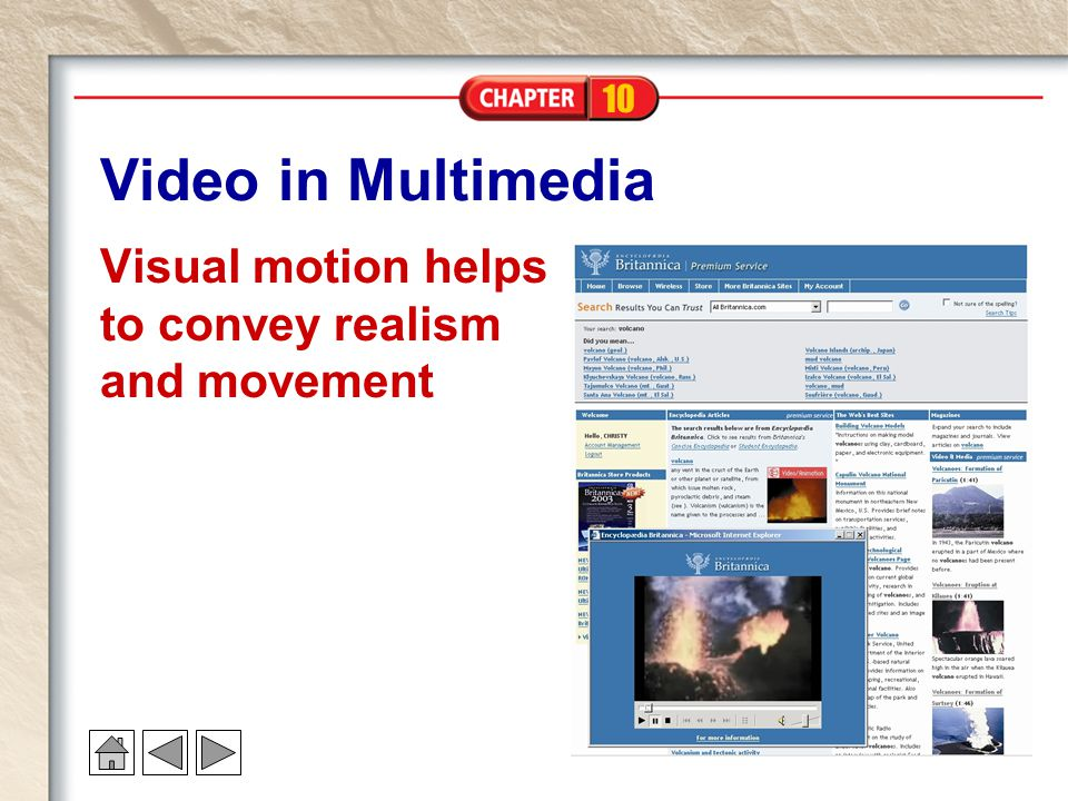Video in Multimedia Visual motion helps to convey realism and movement