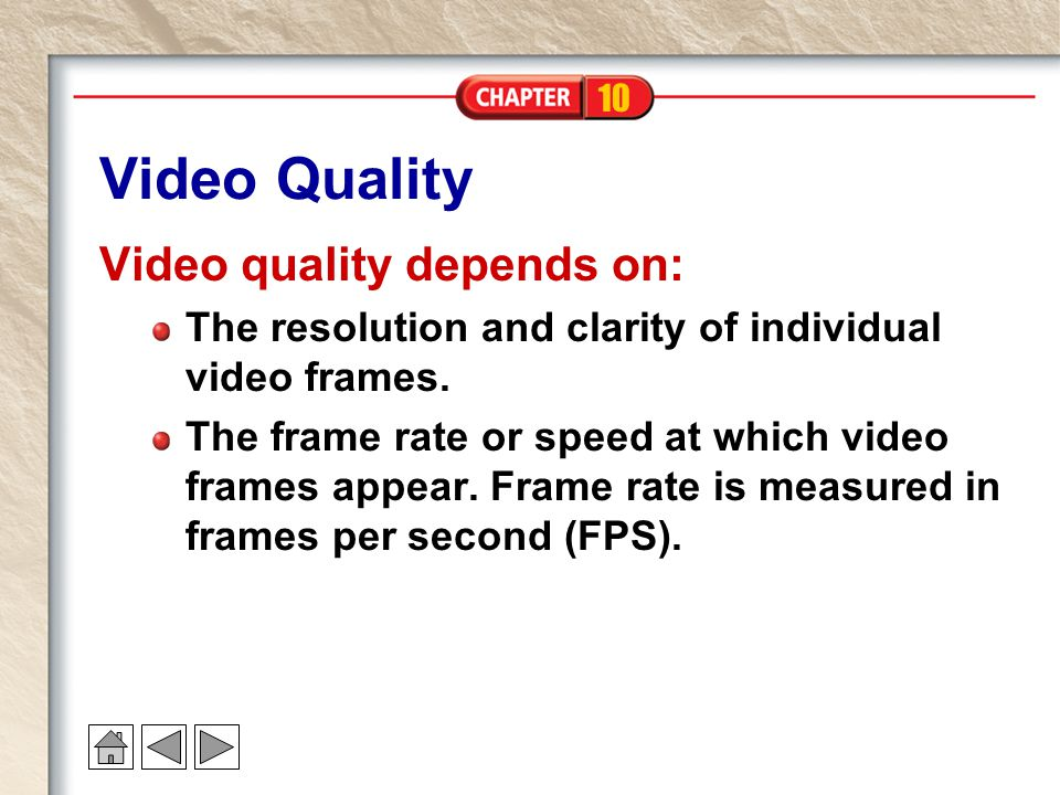 Video Quality Video quality depends on: