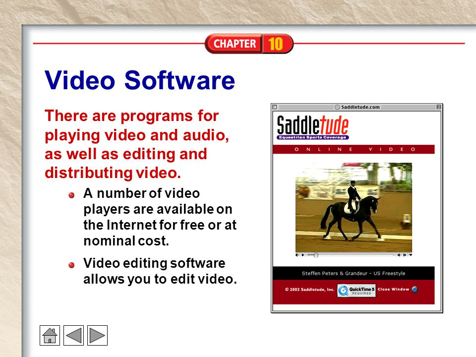 Video Software There are programs for playing video and audio, as well as editing and distributing video.