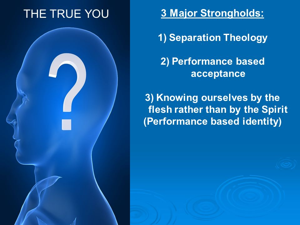 THE TRUE YOU 3 Major Strongholds: Separation Theology