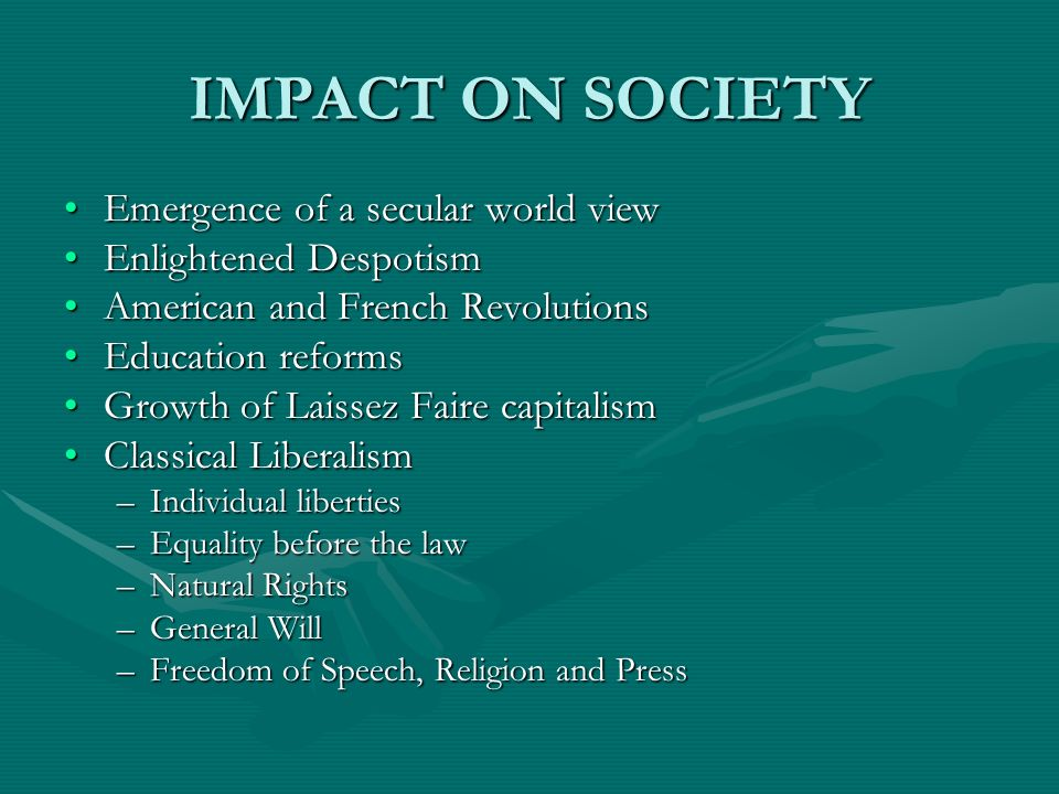 IMPACT ON SOCIETY Emergence of a secular world view