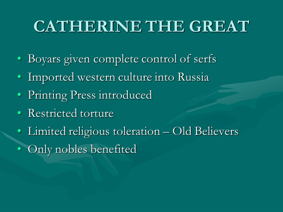 CATHERINE THE GREAT Boyars given complete control of serfs
