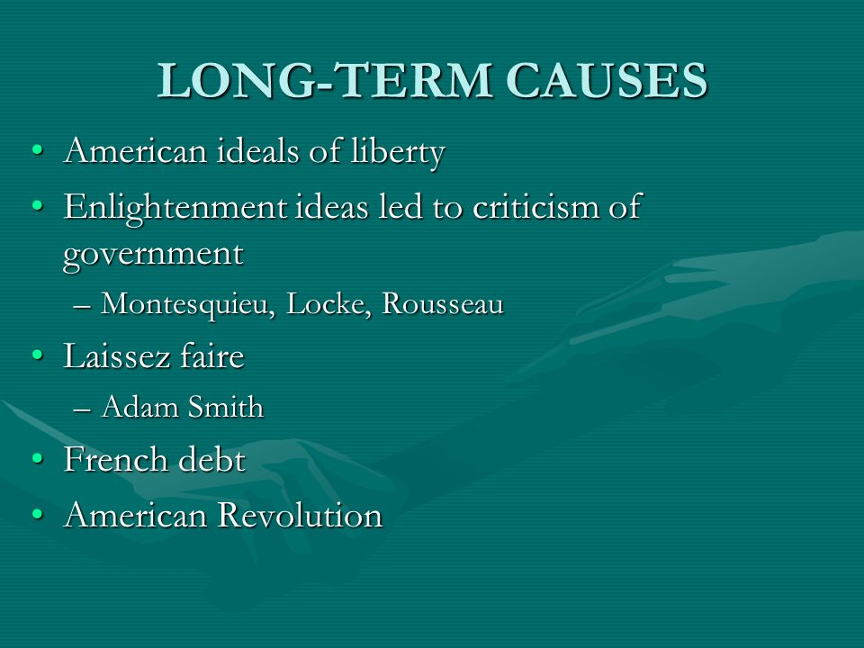 LONG-TERM CAUSES American ideals of liberty