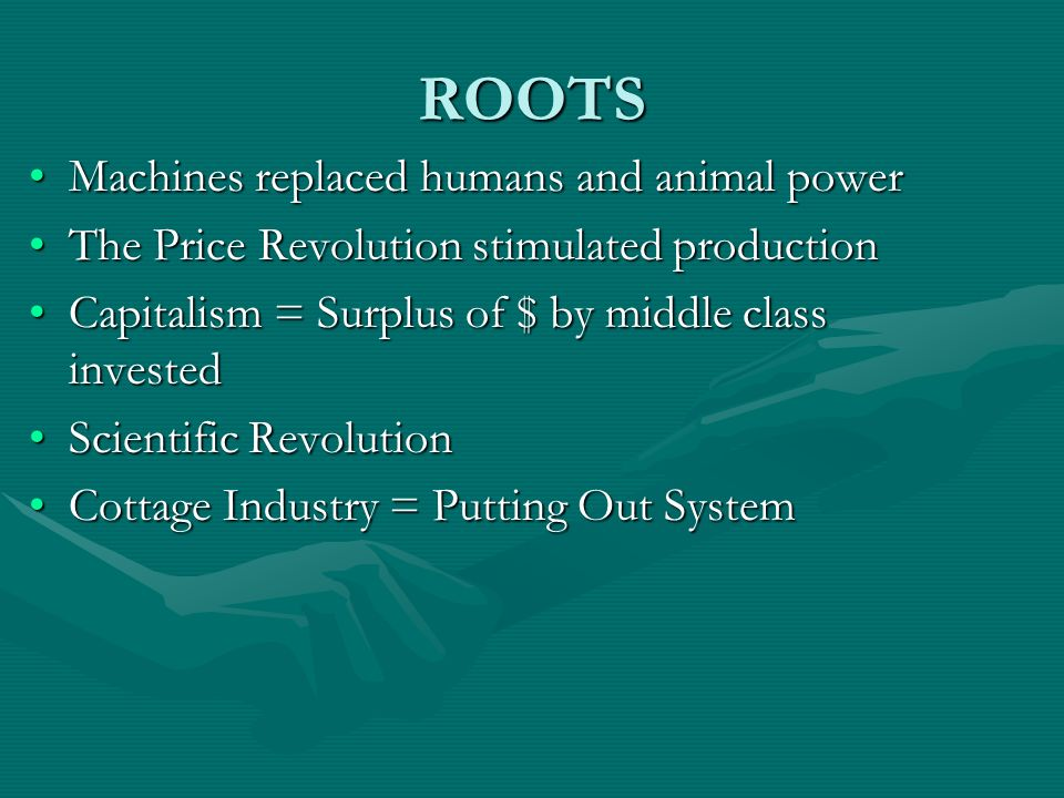 ROOTS Machines replaced humans and animal power