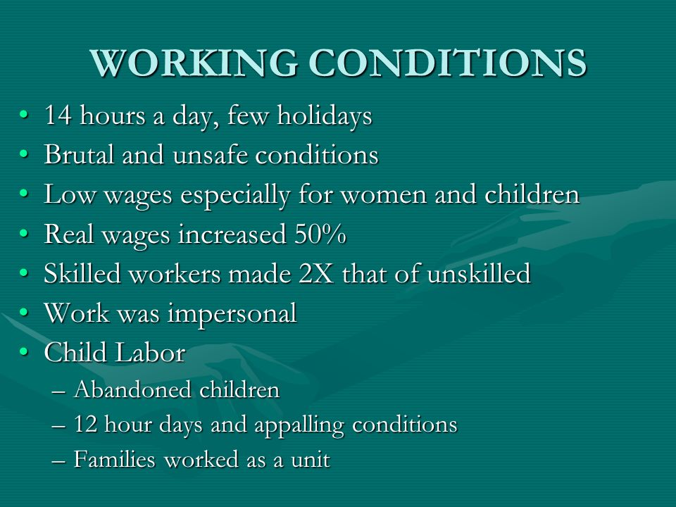 WORKING CONDITIONS 14 hours a day, few holidays