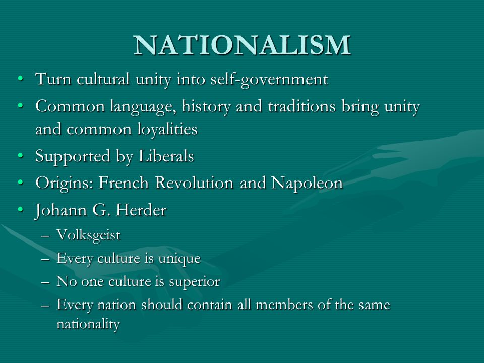 NATIONALISM Turn cultural unity into self-government
