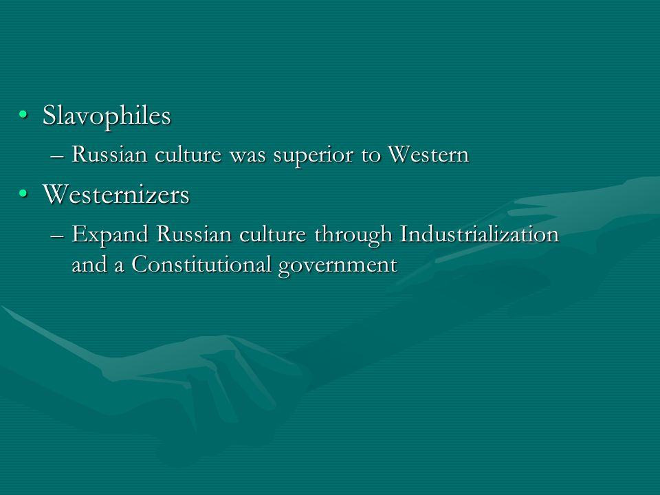 Slavophiles Westernizers Russian culture was superior to Western