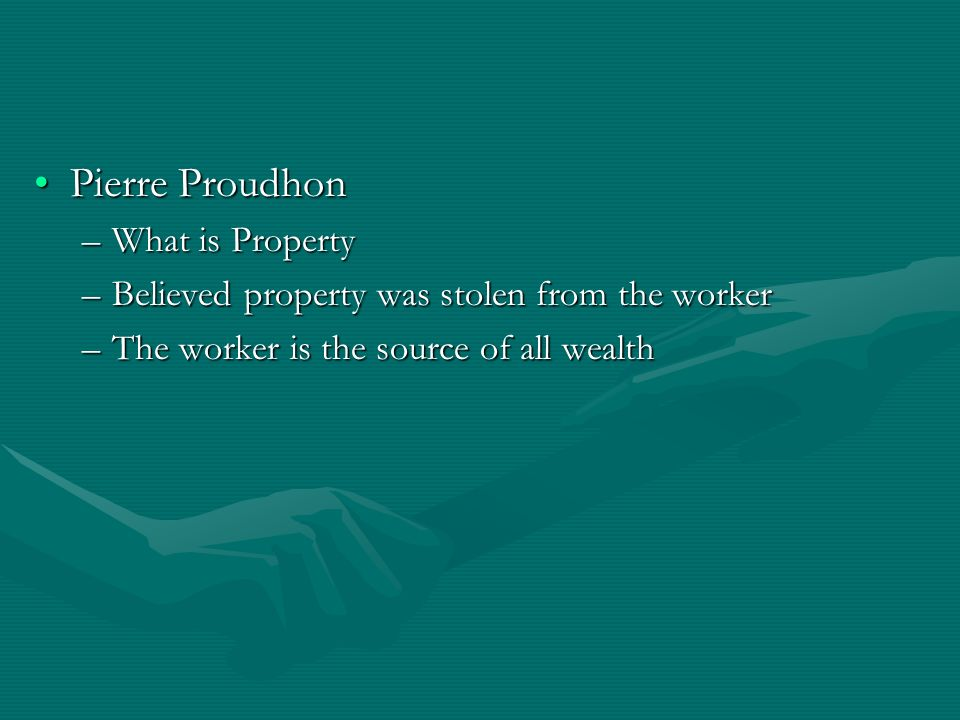 Pierre Proudhon What is Property