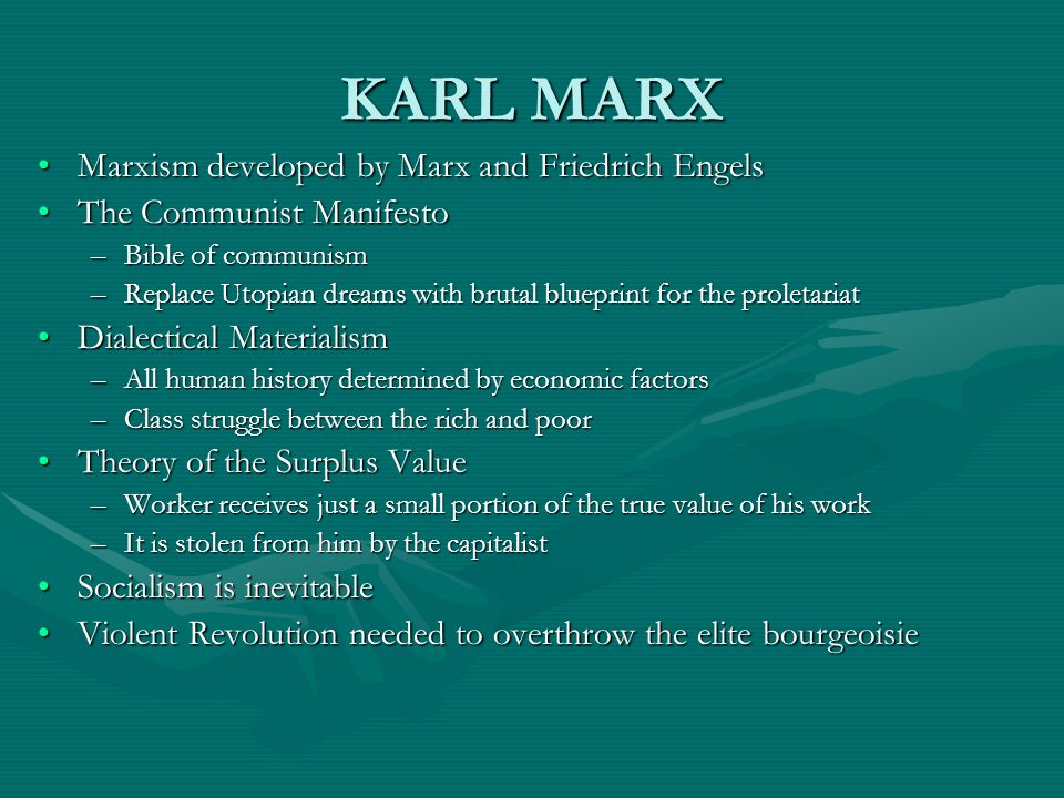 KARL MARX Marxism developed by Marx and Friedrich Engels
