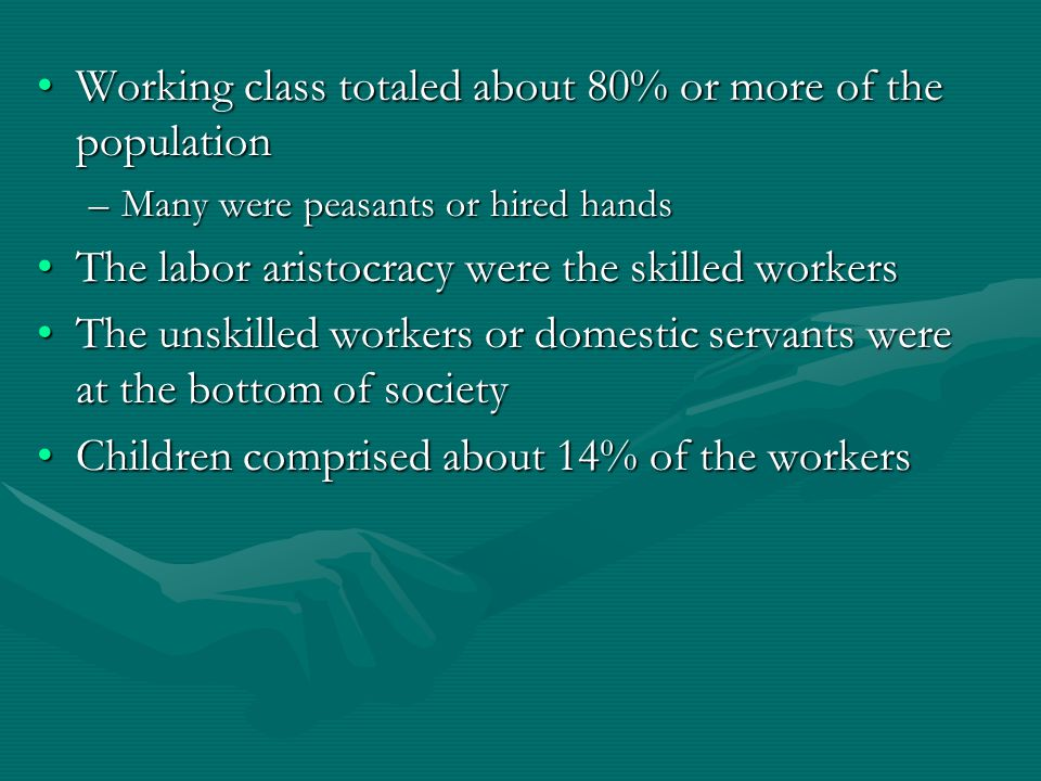 Working class totaled about 80% or more of the population
