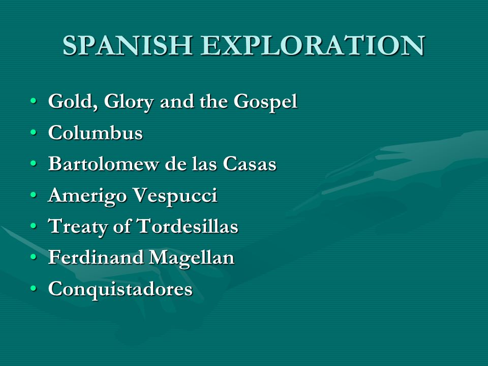 SPANISH EXPLORATION Gold, Glory and the Gospel Columbus