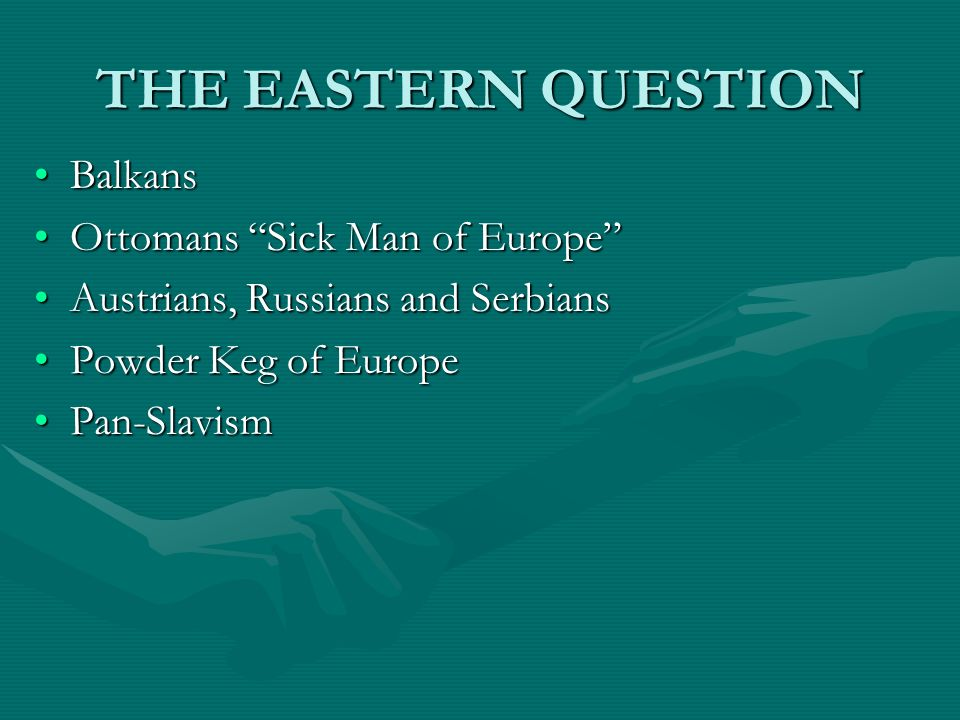 THE EASTERN QUESTION Balkans Ottomans Sick Man of Europe