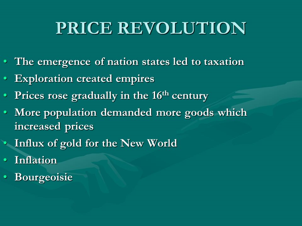 PRICE REVOLUTION The emergence of nation states led to taxation