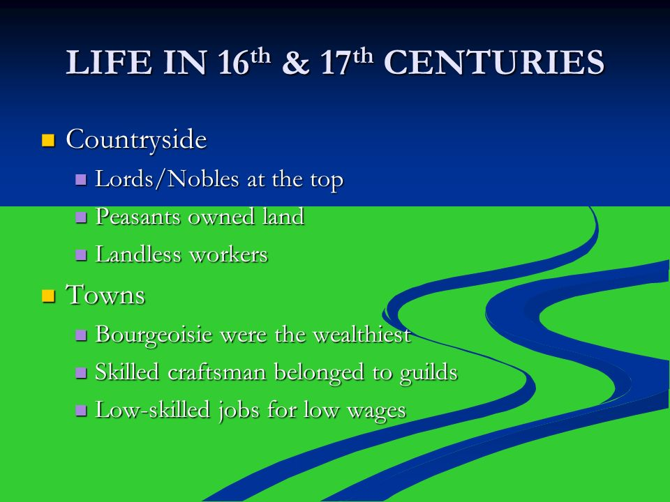 LIFE IN 16th & 17th CENTURIES