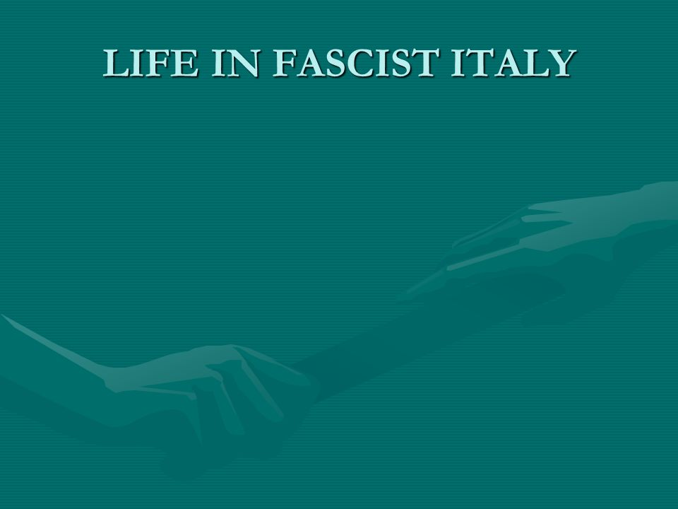 LIFE IN FASCIST ITALY