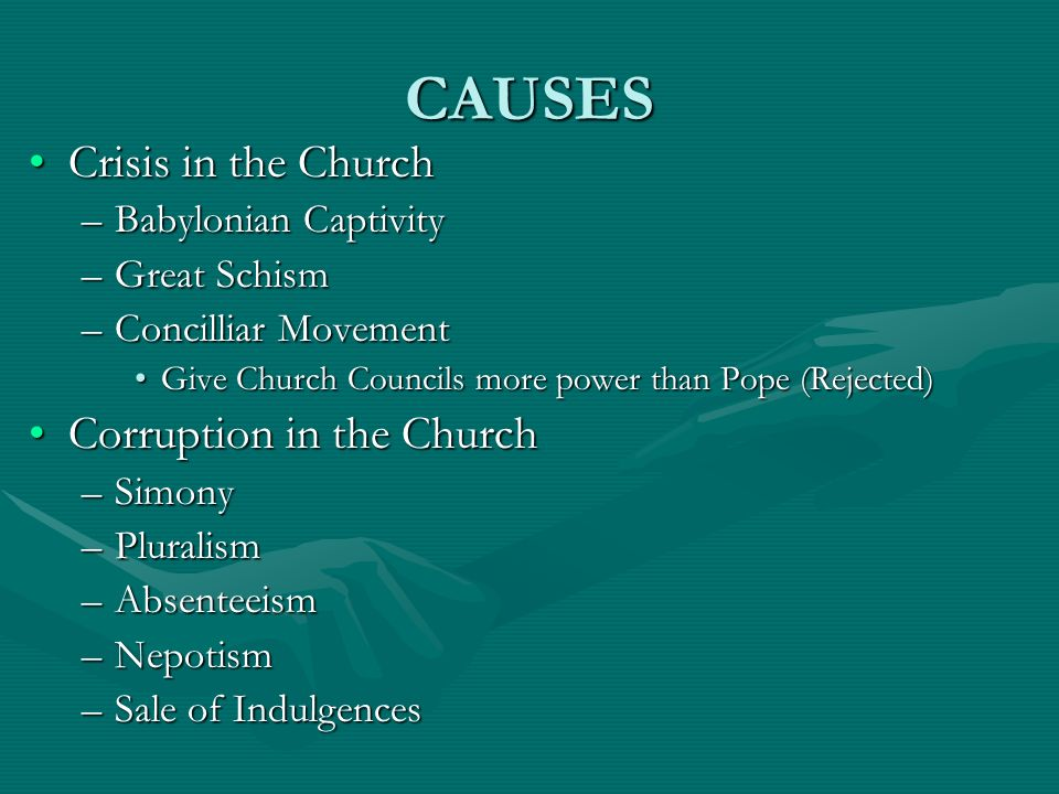 CAUSES Crisis in the Church Corruption in the Church