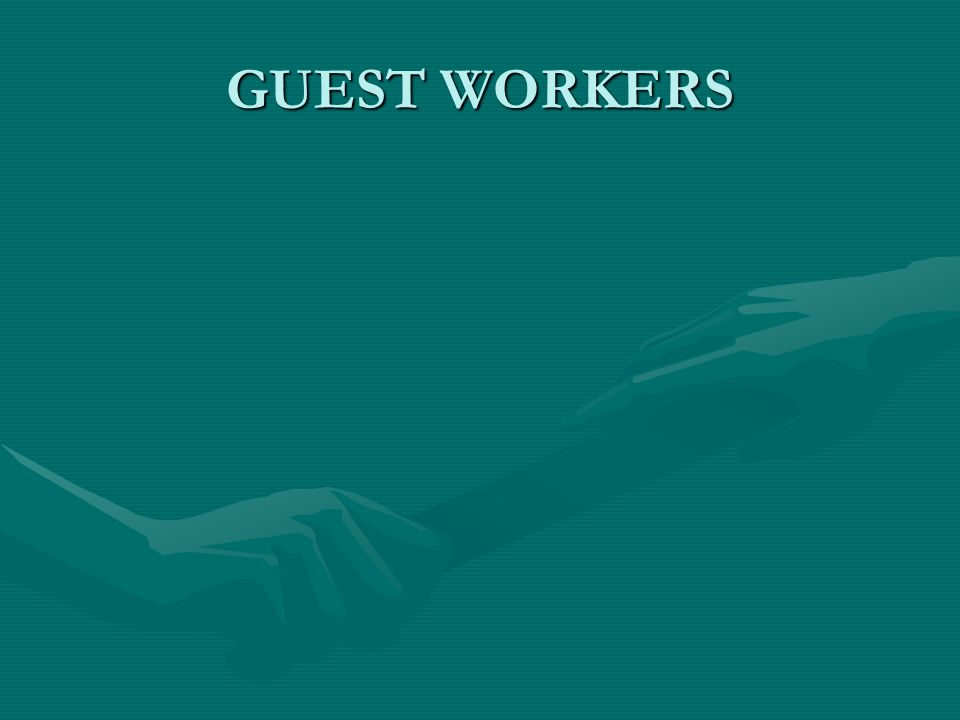 GUEST WORKERS
