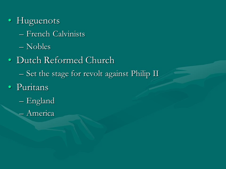 Huguenots Dutch Reformed Church Puritans French Calvinists Nobles