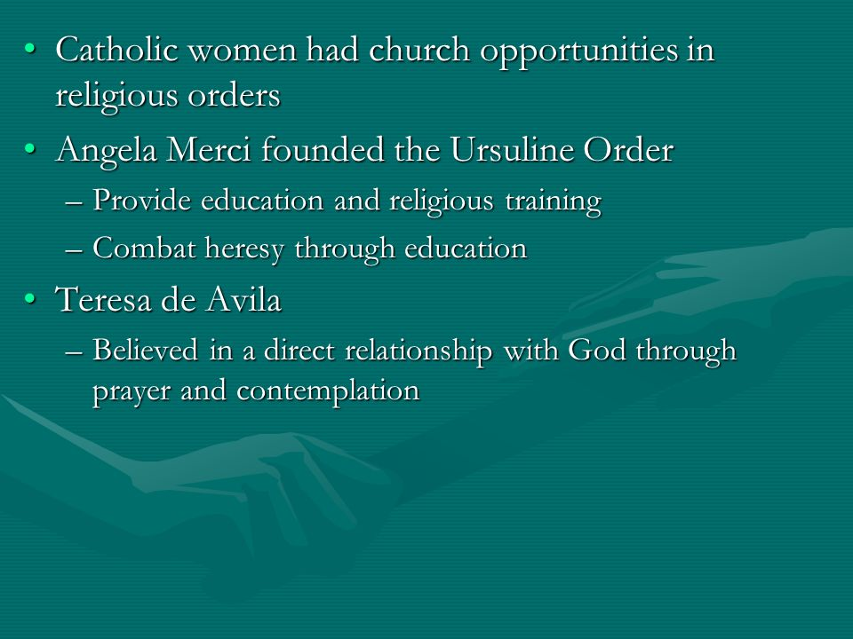 Catholic women had church opportunities in religious orders