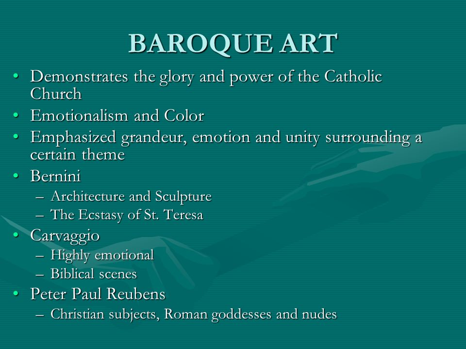BAROQUE ART Demonstrates the glory and power of the Catholic Church