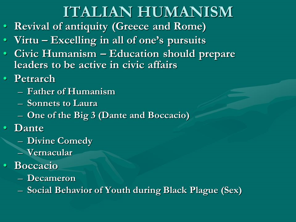 ITALIAN HUMANISM Revival of antiquity (Greece and Rome)