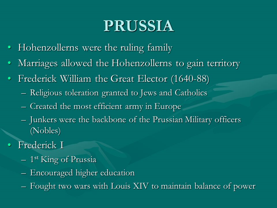 PRUSSIA Hohenzollerns were the ruling family