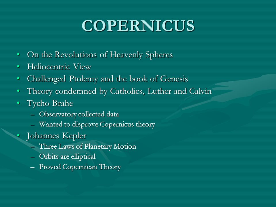 COPERNICUS On the Revolutions of Heavenly Spheres Heliocentric View