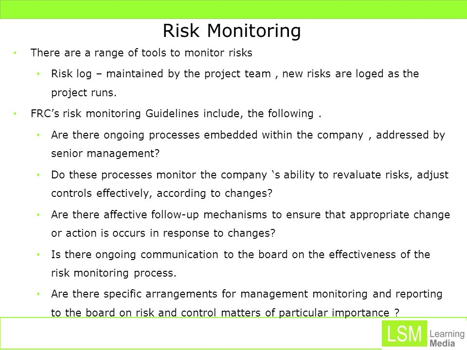 Risk Monitoring There are a range of tools to monitor risks