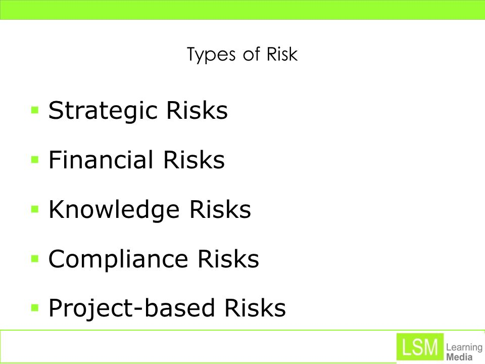 Strategic Risks Financial Risks Knowledge Risks Compliance Risks