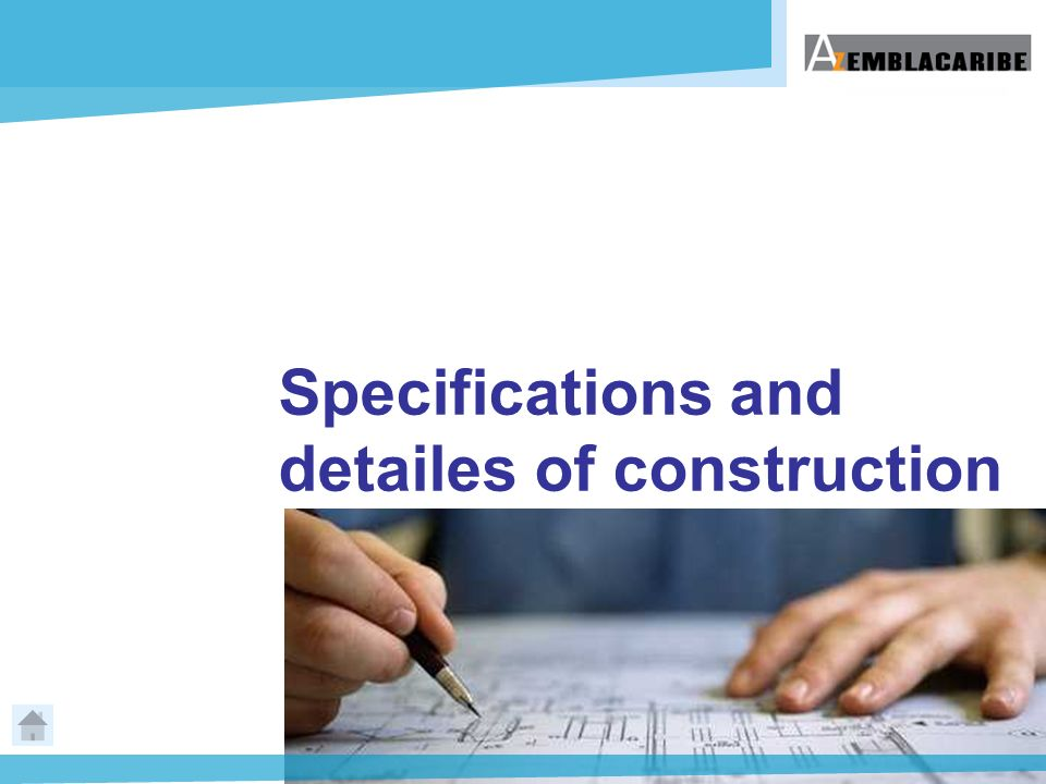 Specifications and detailes of construction