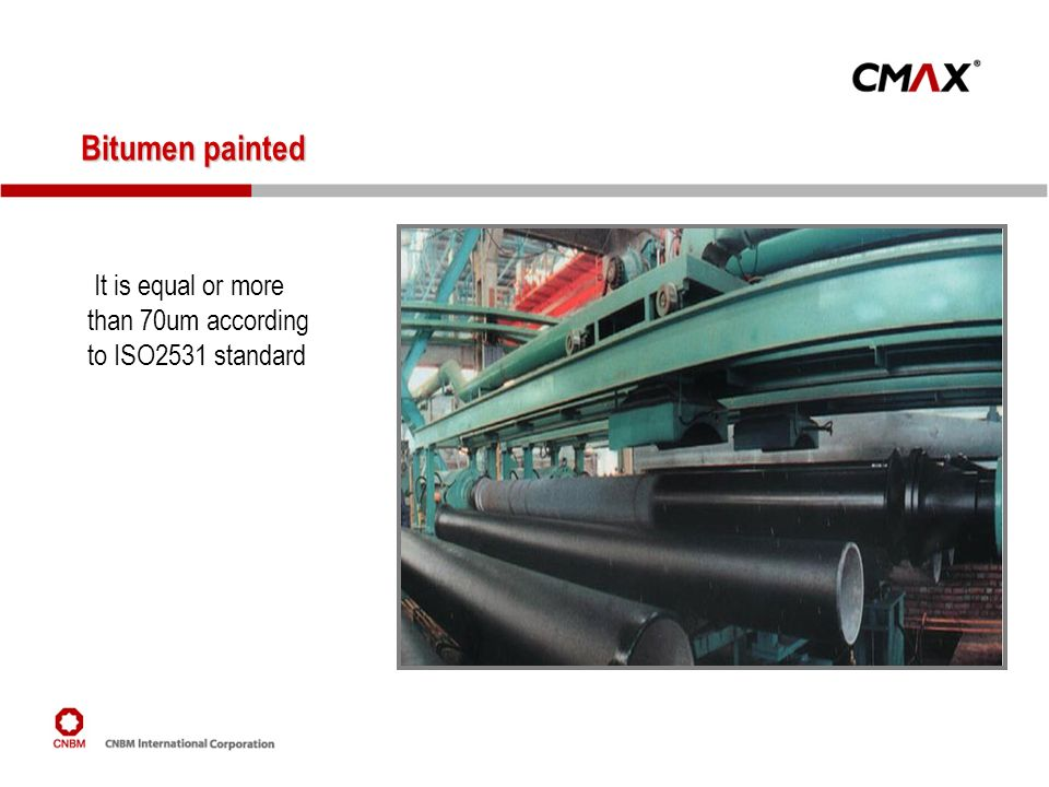 Bitumen painted It is equal or more than 70um according to ISO2531 standard