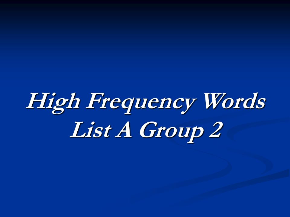 High Frequency Words List A Group 2