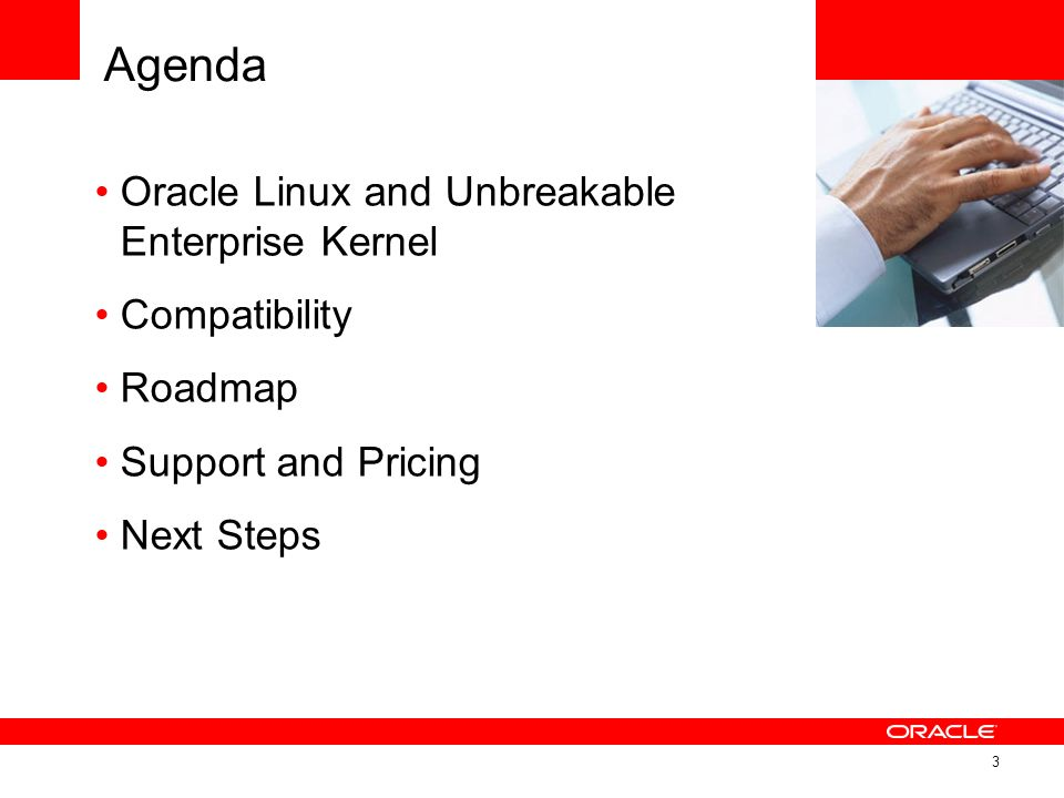 Agenda Oracle Linux and Unbreakable Enterprise Kernel Compatibility