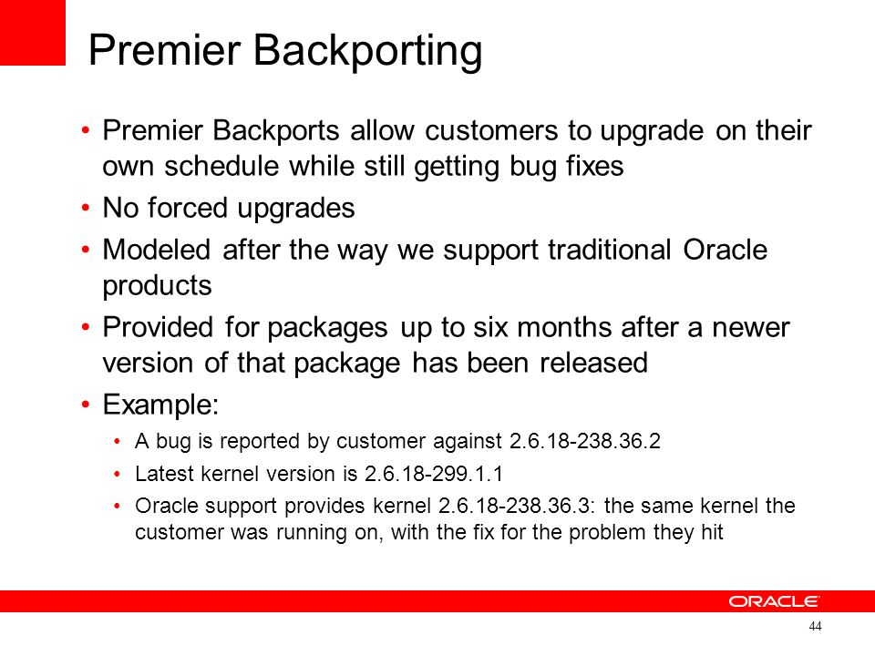 Premier Backporting Premier Backports allow customers to upgrade on their own schedule while still getting bug fixes.